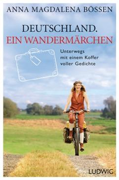 Deutschland Ein Wandermaerchen von Anna Magdalena Boessen